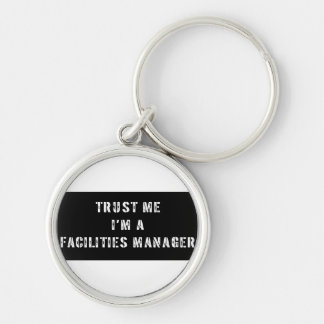 Trust Me I'm A Facilities Manager Keychain