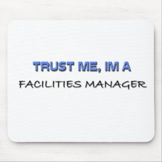 Trust Me I'm a Facilities Manager Mouse Pad