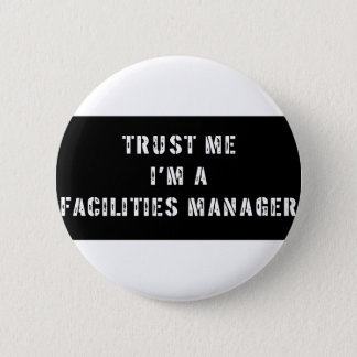 Trust Me I'm A Facilities Manager Pinback Button