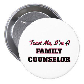 Trust me I'm a Family Counselor Buttons