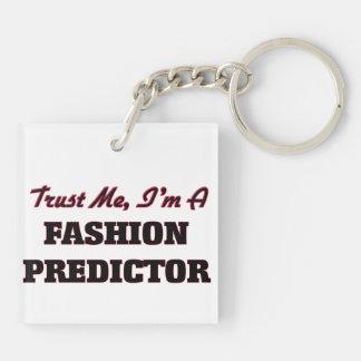 Trust me I'm a Fashion Predictor Square Acrylic Keychain