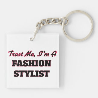 Trust me I'm a Fashion Stylist Acrylic Keychain
