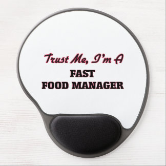 Trust me I'm a Fast Food Manager Gel Mouse Pad