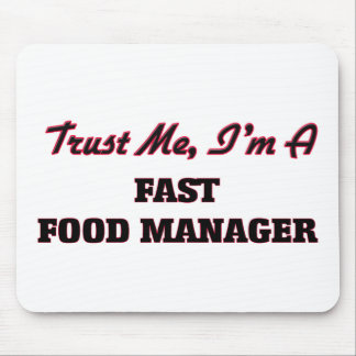 Trust me I'm a Fast Food Manager Mousepads