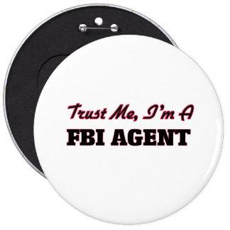 Trust me I'm a Fbi Agent Pinback Buttons