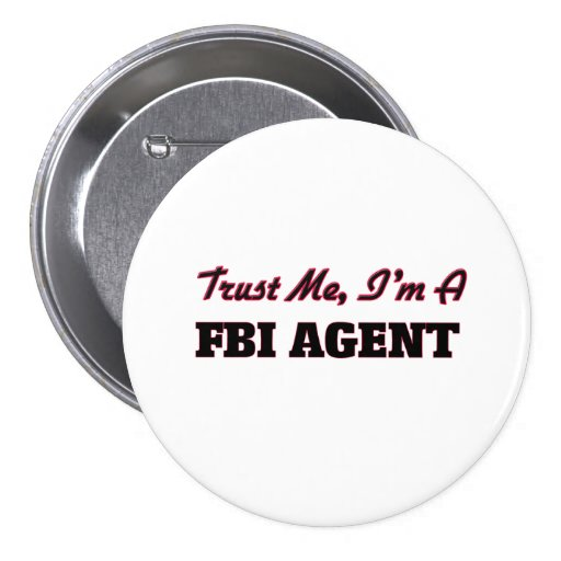 Trust me I'm a Fbi Agent Pin