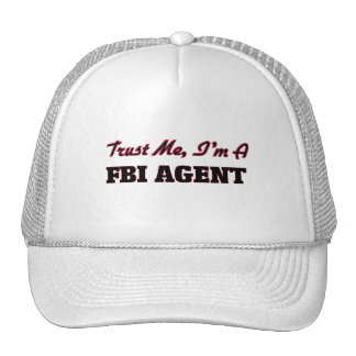 Trust me I'm a Fbi Agent Hats