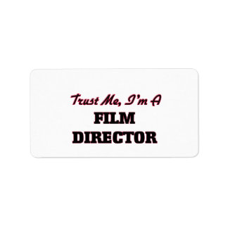 Trust me I'm a Film Director Personalized Address Labels
