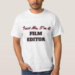Trust me I'm a Film Editor Tee Shirt