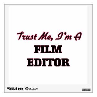 Trust me I'm a Film Editor Wall Decal