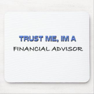 Trust Me I'm a Financial Advisor Mouse Pad