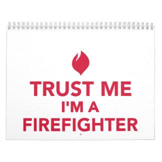 Trust me I'm a firefighter Calendar