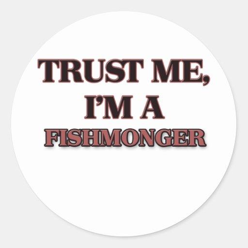 Trust Me I'm A FISHMONGER Classic Round Sticker