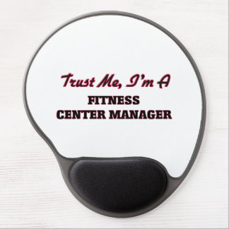 Trust me I'm a Fitness Center Manager Gel Mouse Pad
