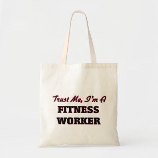 Trust me I'm a Fitness Worker Budget Tote Bag