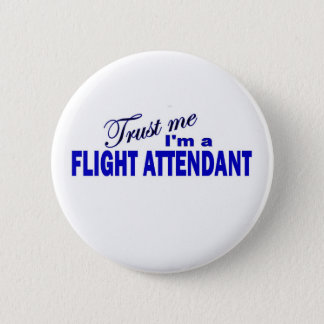 Trust Me I'm a Flight Attendant Pinback Button