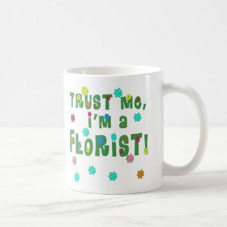 Trust Me I'm a Florist Coffee Mug
