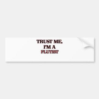 Trust Me I'm A FLUTIST Bumper Sticker