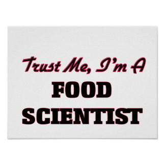 Trust me I'm a Food Scientist Poster