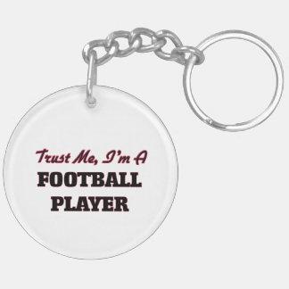 Trust me I'm a Football Player Acrylic Key Chains