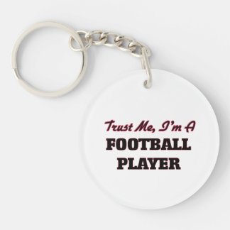 Trust me I'm a Football Player Key Chains