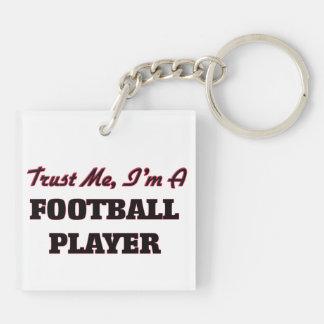 Trust me I'm a Football Player Acrylic Keychains