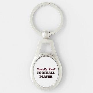 Trust me I'm a Football Player Keychain