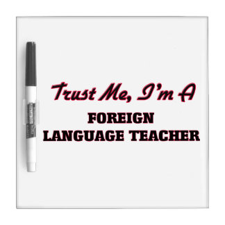 Trust me I'm a Foreign Language Teacher Dry-Erase Boards