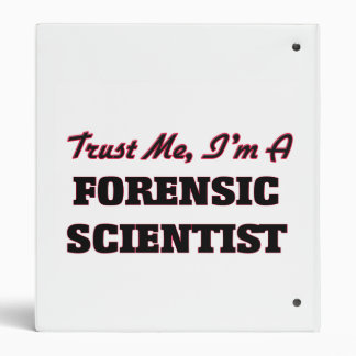 Trust me I'm a Forensic Scientist 3 Ring Binder