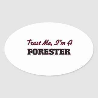 Trust me I'm a Forester Oval Stickers