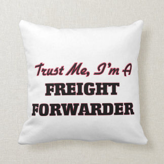 Trust me I'm a Freight Forwarder Pillow
