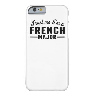 Trust Me I'm A French Major Barely There iPhone 6 Case