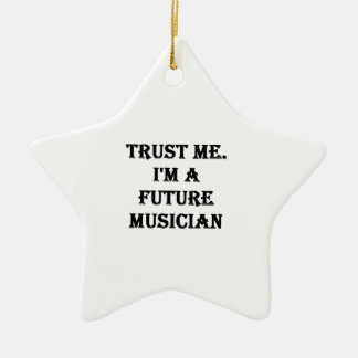 Trust Me. I'M A Future Musician Ceramic Ornament