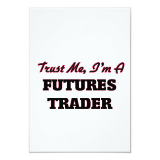 Trust me I'm a Futures Trader Personalized Invites