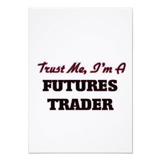 Trust me I'm a Futures Trader Invitations
