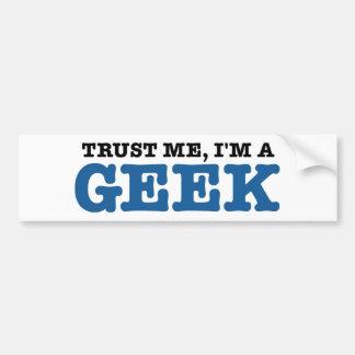 Trust Me I'm A Geek Bumper Stickers