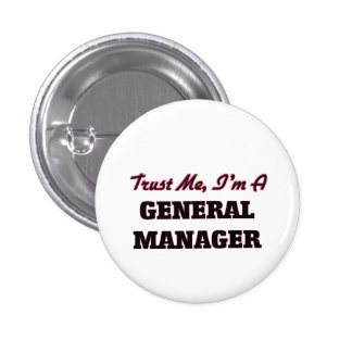 Trust me I'm a General Manager Pinback Button