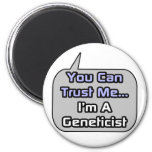 Trust Me .. I'm a Geneticist Magnet