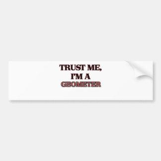 Trust Me I'm A GEOMETER Car Bumper Sticker