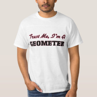 Trust me I'm a Geometer T-Shirt