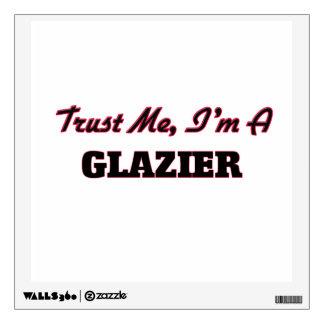 Trust me I'm a Glazier Room Graphic