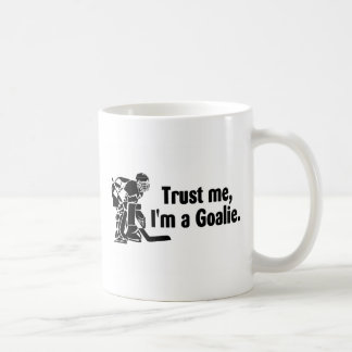 Trust Me Im A Goalie (Hockey) Coffee Mug