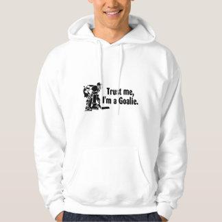 Trust Me Im A Goalie (Hockey) Hoodie