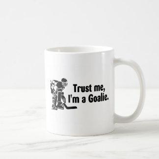 Trust Me Im A Goalie Hockey Coffee Mug