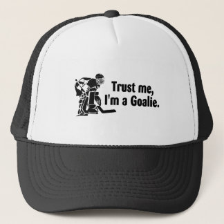 Trust Me Im A Goalie Hockey Trucker Hat