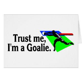 Trust Me Im A Goalie (Soccer) Card