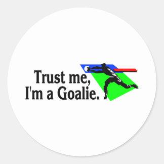Trust Me Im A Goalie Soccer Classic Round Sticker