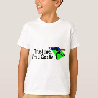 Trust Me Im A Goalie (Soccer) T-Shirt