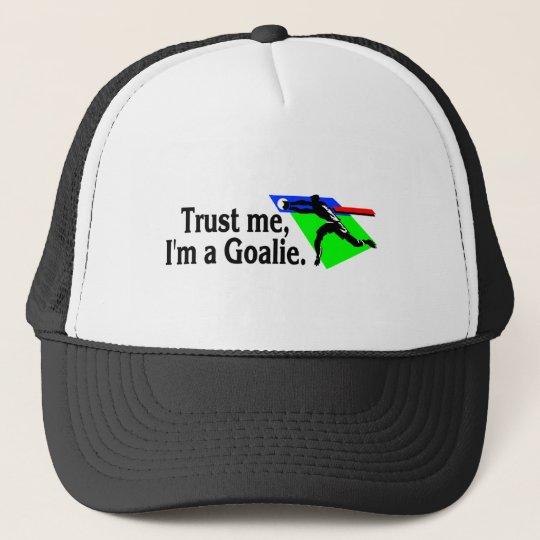 Trust Me Im A Goalie (Soccer) Trucker Hat
