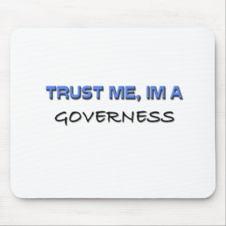 Trust Me I'm a Governess Mouse Pad
